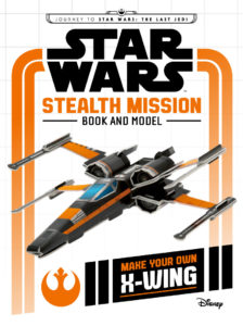 Cover zu Stealth Mission: Activity Book and Model – Make Your Own X-wing