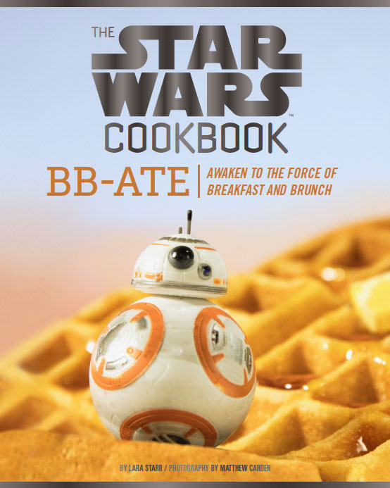 The <i>Star Wars</i> Cookbook: BB-Ate