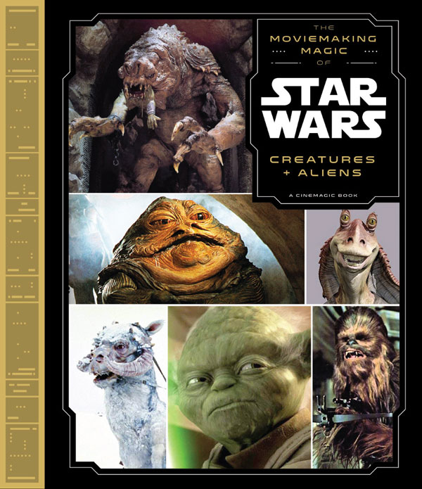 <i>Star Wars</i> Moviemaking Magic: Creatures and Aliens