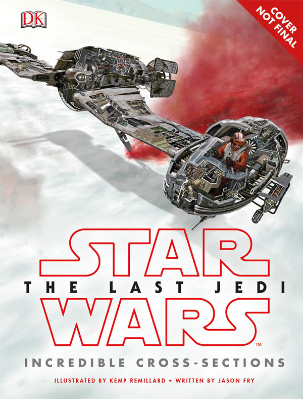 <i>Star Wars: The Last Jedi</i> Incredible Cross-Sections