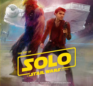 Art of Solo - A Star Wars Story