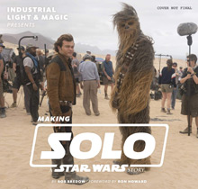 Cover zu Industrial Light & Magic Presents: Making Solo: A Star Wars Story