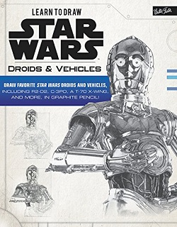 Learn to Draw Star Wars: Droids and Vehicles