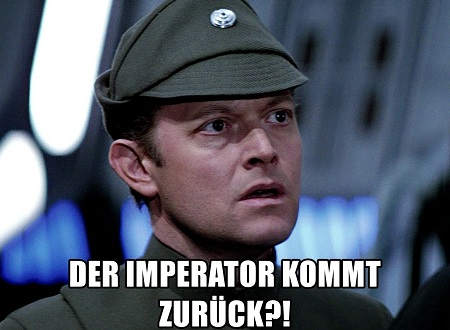 Der Imperator kommt zurück?!