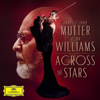 John Williams - Anne-Sophie Mutter - Across the Stars