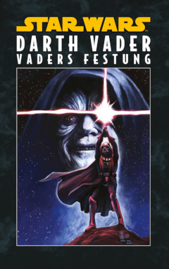 Dark Lord of the Sith Vol. 4: Vaders Festung - Hardcover