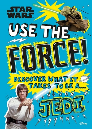 Use the Force!: Discover what it takes to be a Jedi