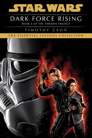 Dark Force Rising (Thrawn Trilogy #2) (The Essential Legends Collection)
