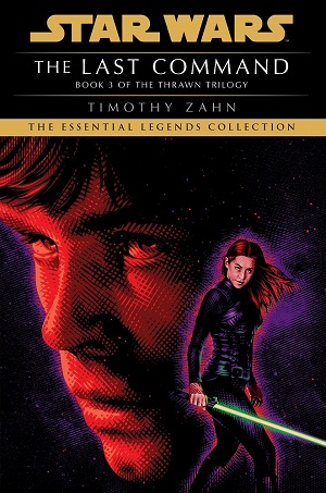 The Last Command (Thrawn Trilogy #3) (The Essential Legends Collection)