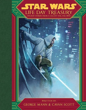 Life Day Treasury: Holiday Stories From a Galaxy Far, Far Away
