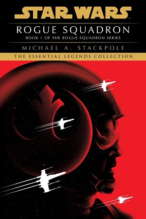Rogue Squadron (X-Wing Series #1) (The Essential Legends Collection)