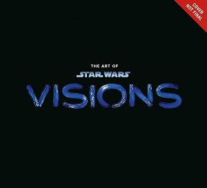 The Art of Star Wars: Visions